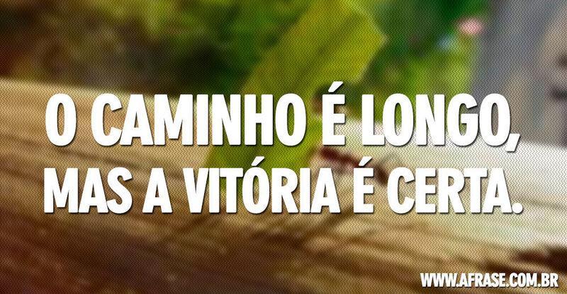 Frases De VitÓria: Caminho De Vitória
