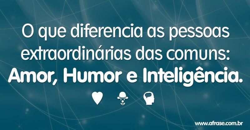 A Frase Amor Humor E Inteligencia