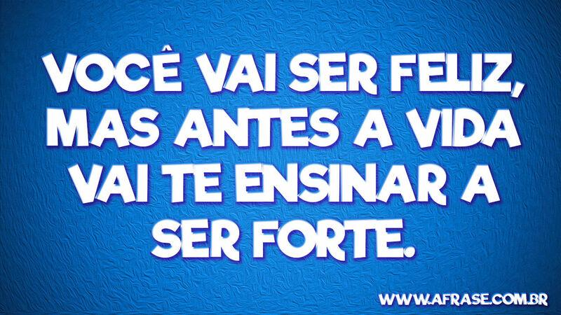 A Frase Ser Forte