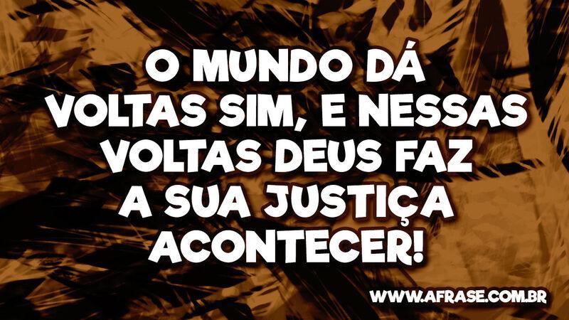 A Frase Deus Faz A Sua Justiça Acontecer