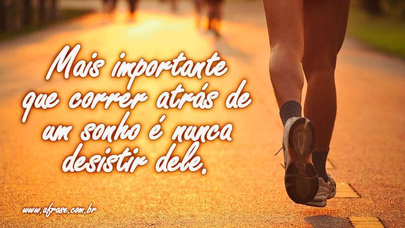 A Frase O Importante é Nunca Desistir