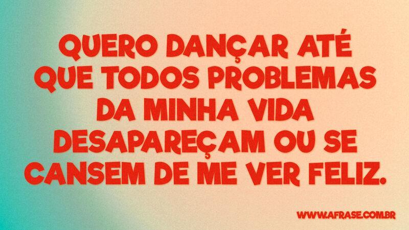 A Frase Quero Dançar
