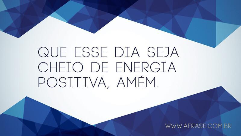 A Frase Cheio De Energia Positiva