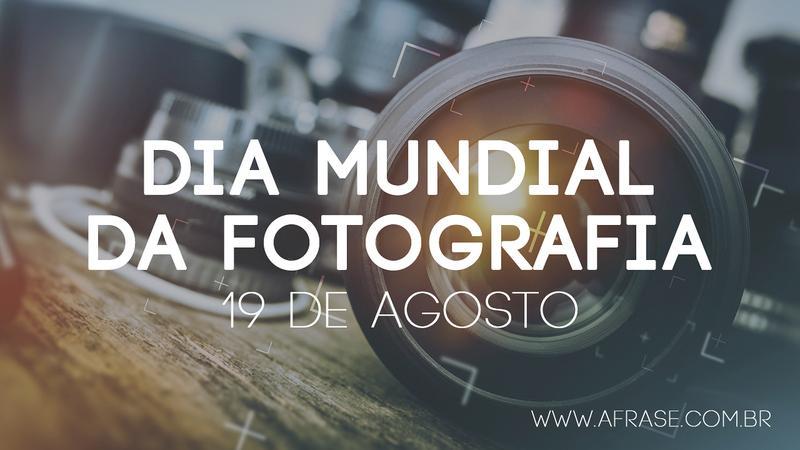 A Frase Dia Mundial Da Fotografia